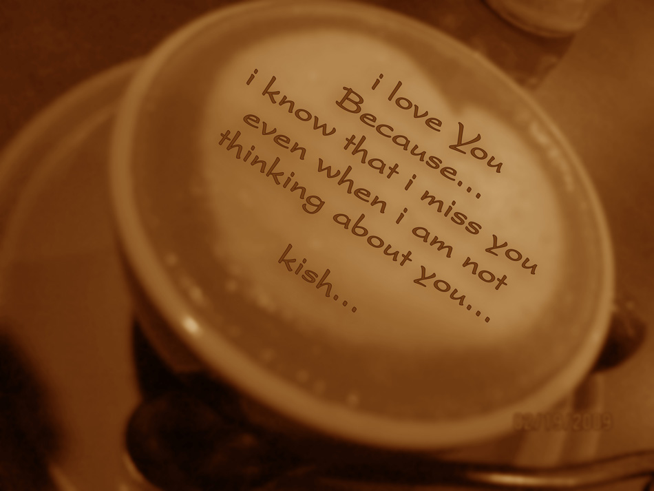 I Know That I Miss You . . .